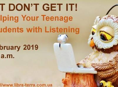 Вебінар для вчителів старшої школи! HELP YOUR TEENAGE STUDENTS WITH LISTENING